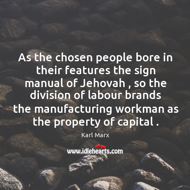 As the chosen people bore in their features the sign manual of Image