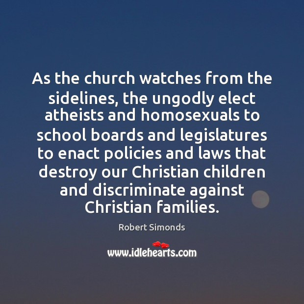 As the church watches from the sidelines, the unGodly elect atheists and Image