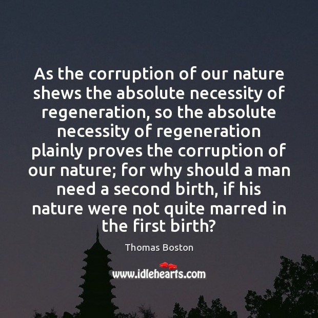 Image, As the corruption of our nature shews the absolute necessity of regeneration,