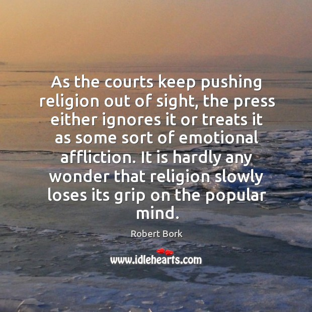 As the courts keep pushing religion out of sight, the press either Image
