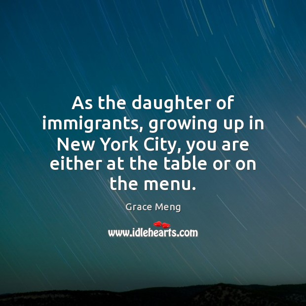 Image, As the daughter of immigrants, growing up in New York City, you