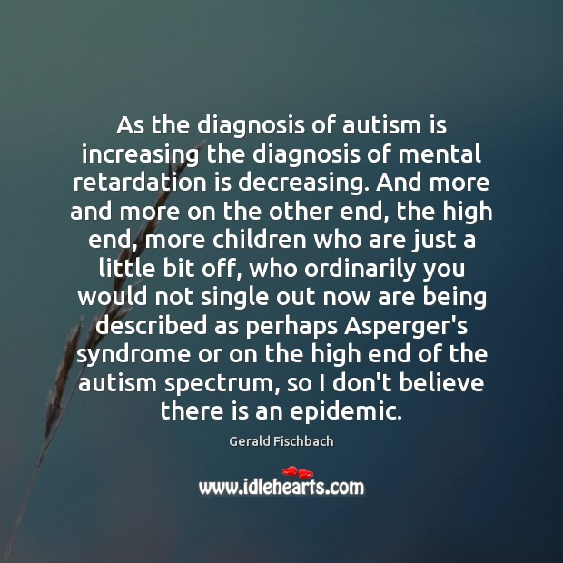 autism and mental retardation essay Is asperger's syndrome/high-functioning autism necessarily a disability  epilepsy or mental retardation may be justifiably seen as disabilities  an essay on .