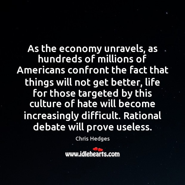 As the economy unravels, as hundreds of millions of Americans confront the Image