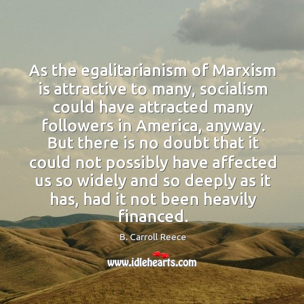 Image, As the egalitarianism of marxism is attractive to many, socialism could have attracted