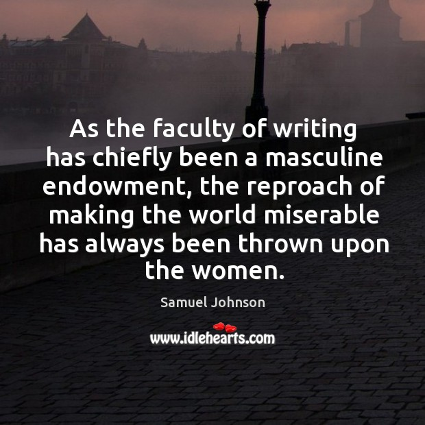 Image, As the faculty of writing has chiefly been a masculine endowment, the
