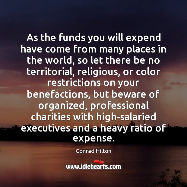 Image, As the funds you will expend have come from many places in