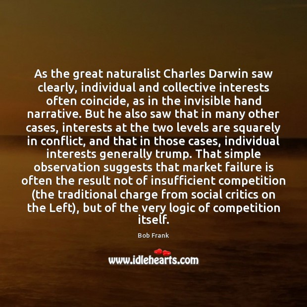 Image, As the great naturalist Charles Darwin saw clearly, individual and collective interests