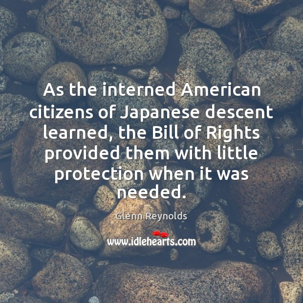 As the interned American citizens of Japanese descent learned, the Bill of Image