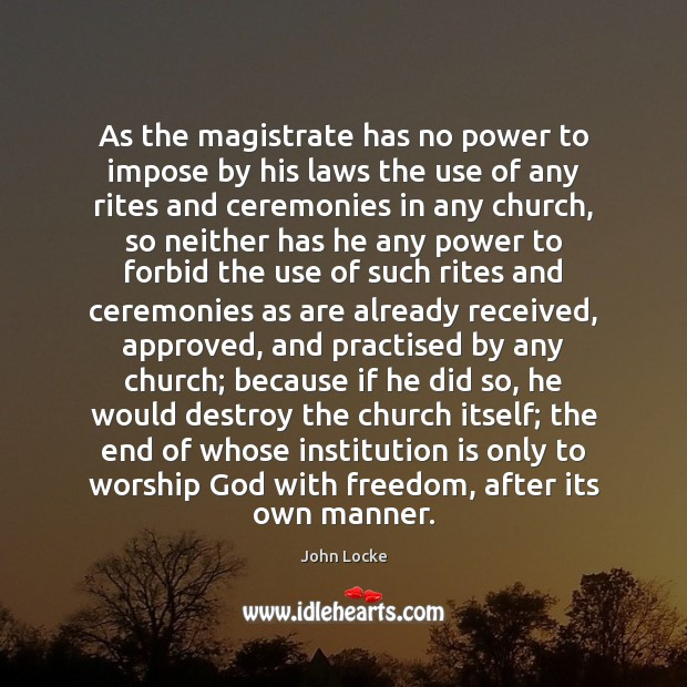 Image, As the magistrate has no power to impose by his laws the