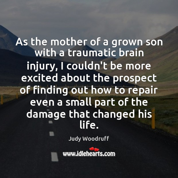 As the mother of a grown son with a traumatic brain injury, Image