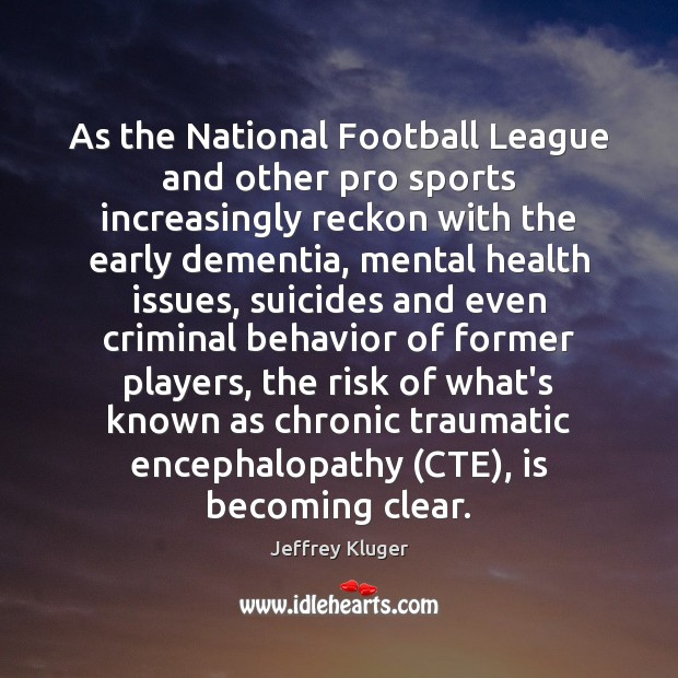 As the National Football League and other pro sports increasingly reckon with Image
