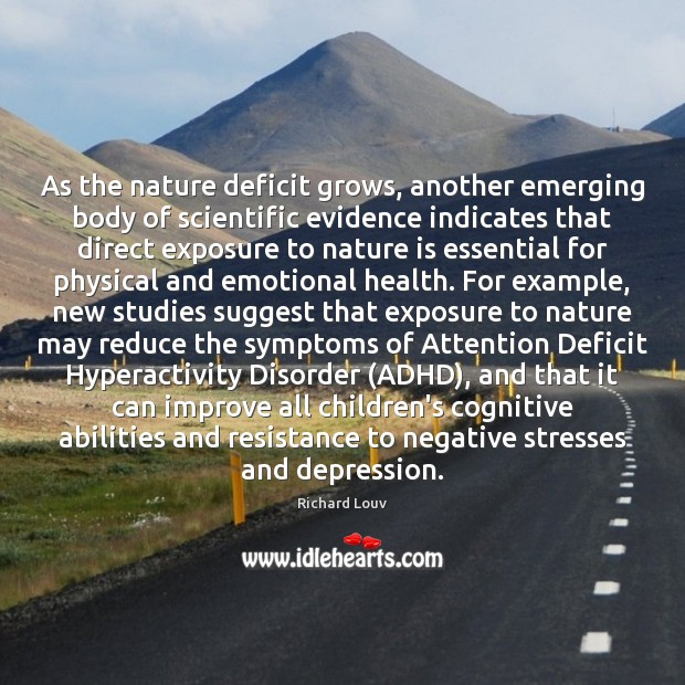 As the nature deficit grows, another emerging body of scientific evidence indicates Image