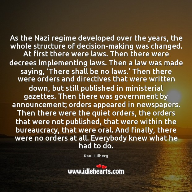 As the Nazi regime developed over the years, the whole structure of Image