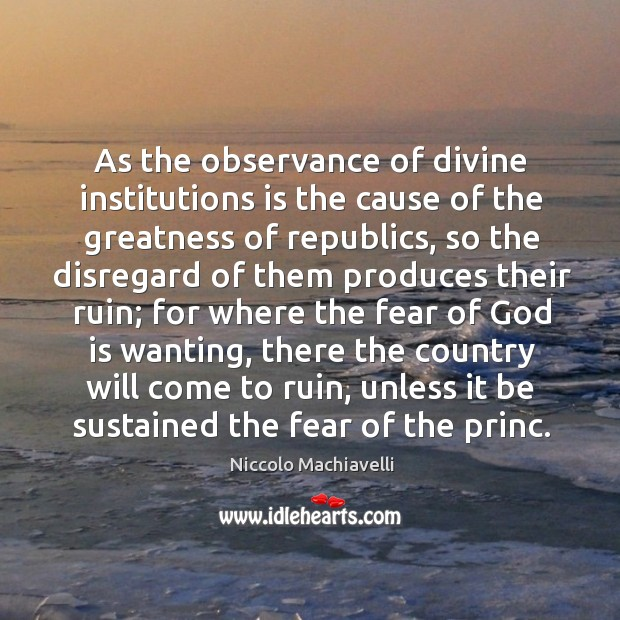 Image, As the observance of divine institutions is the cause of the greatness of republics