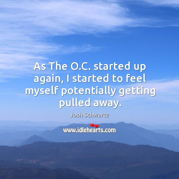 Image, As the o.c. Started up again, I started to feel myself potentially getting pulled away.