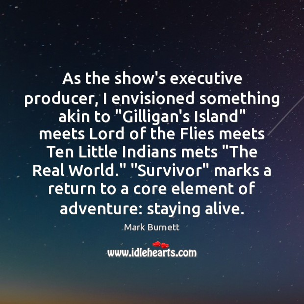 """As the show's executive producer, I envisioned something akin to """"Gilligan's Island"""" Image"""