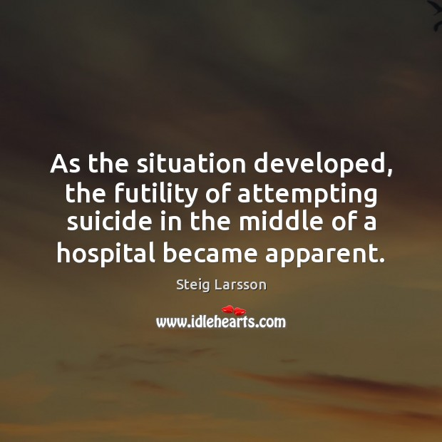 As the situation developed, the futility of attempting suicide in the middle Image