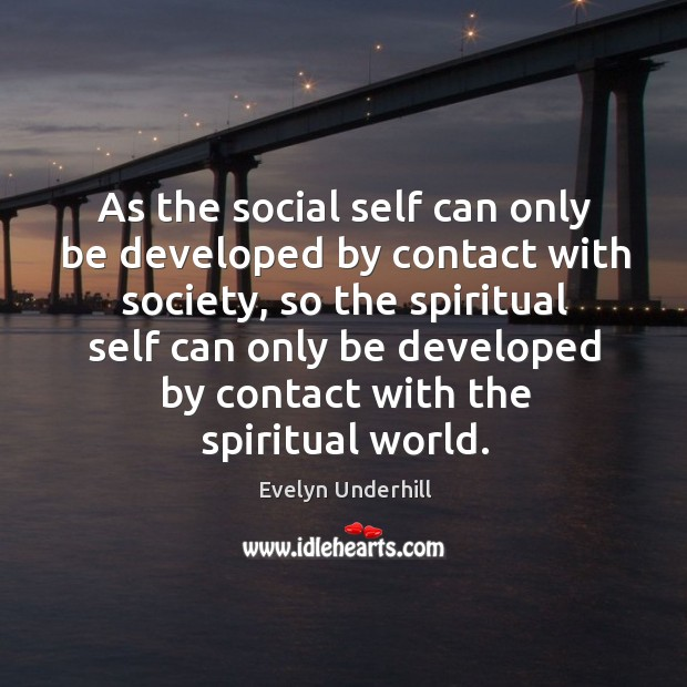 As the social self can only be developed by contact with society, Image