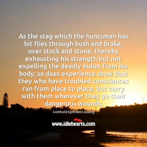 Image, As the stag which the huntsman has hit flies through bush and