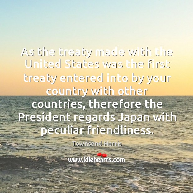 As the treaty made with the united states was the first treaty entered into by your Image