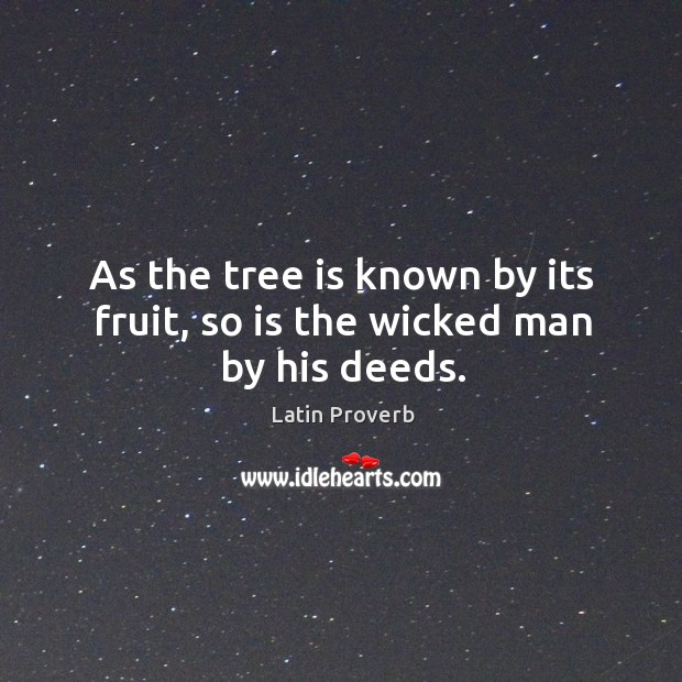 Image, As the tree is known by its fruit, so is the wicked man by his deeds.