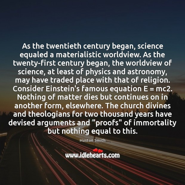 As the twentieth century began, science equaled a materialistic worldview. As the Image
