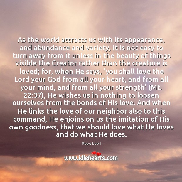 As the world attracts us with its appearance, and abundance and variety, Image