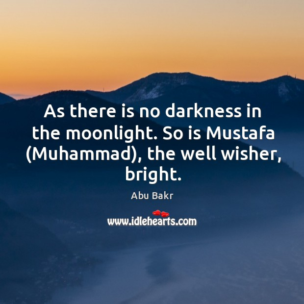 Image, As there is no darkness in the moonlight. So is Mustafa (Muhammad),