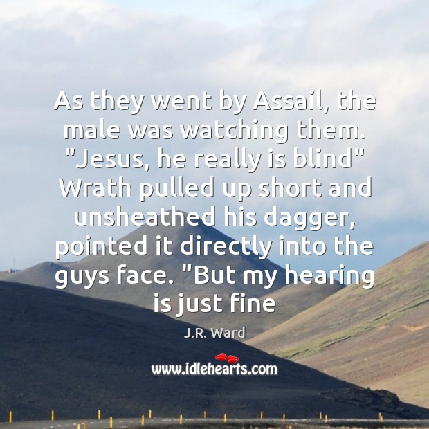 """Image, As they went by Assail, the male was watching them. """"Jesus, he"""