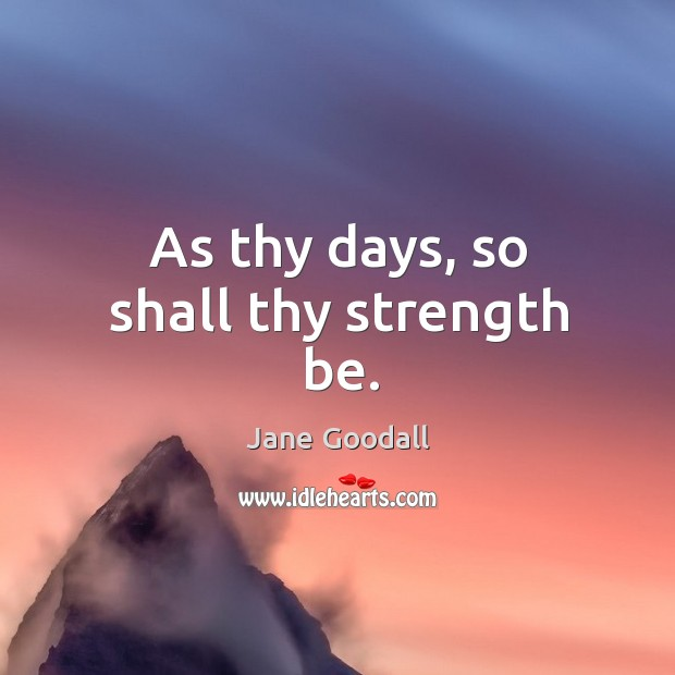Image, As thy days, so shall thy strength be.