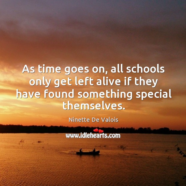 Image, As time goes on, all schools only get left alive if they have found something special themselves.