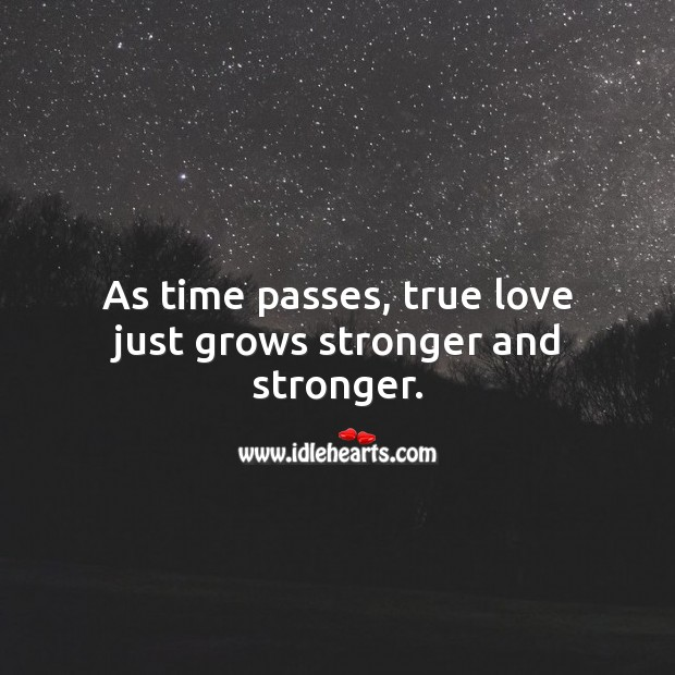Image, As time passes, true love just grows stronger and stronger.