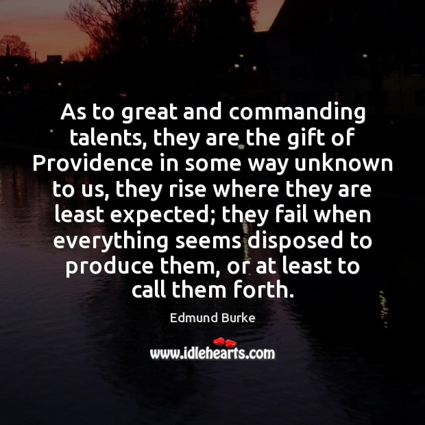 Image, As to great and commanding talents, they are the gift of Providence