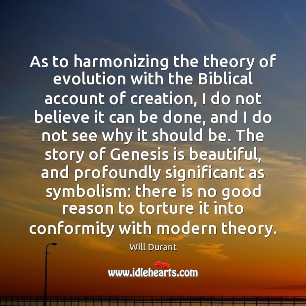 As to harmonizing the theory of evolution with the Biblical account of Image