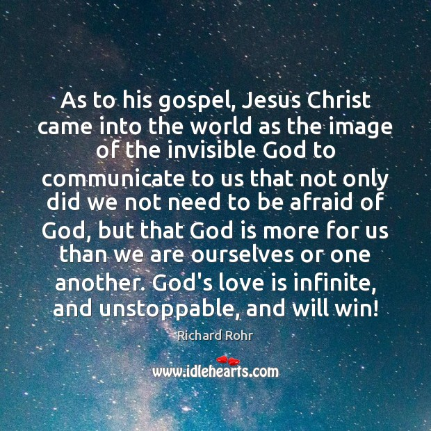 As to his gospel, Jesus Christ came into the world as the Unstoppable Quotes Image