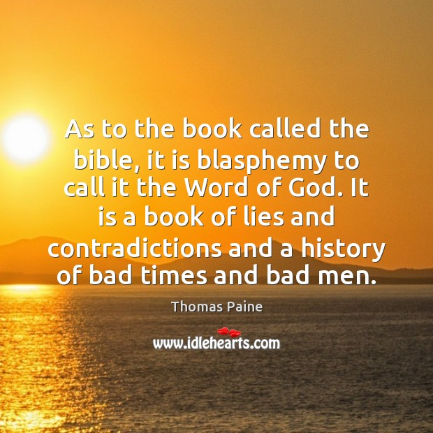 Image, As to the book called the bible, it is blasphemy to call