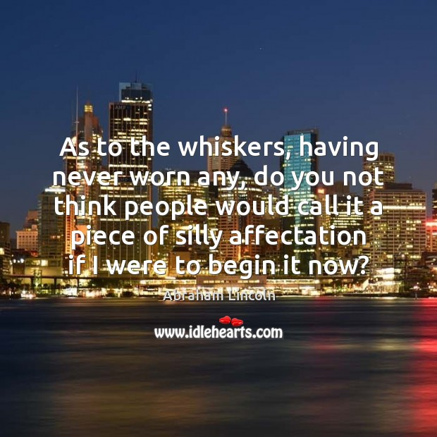 Image, As to the whiskers, having never worn any, do you not think