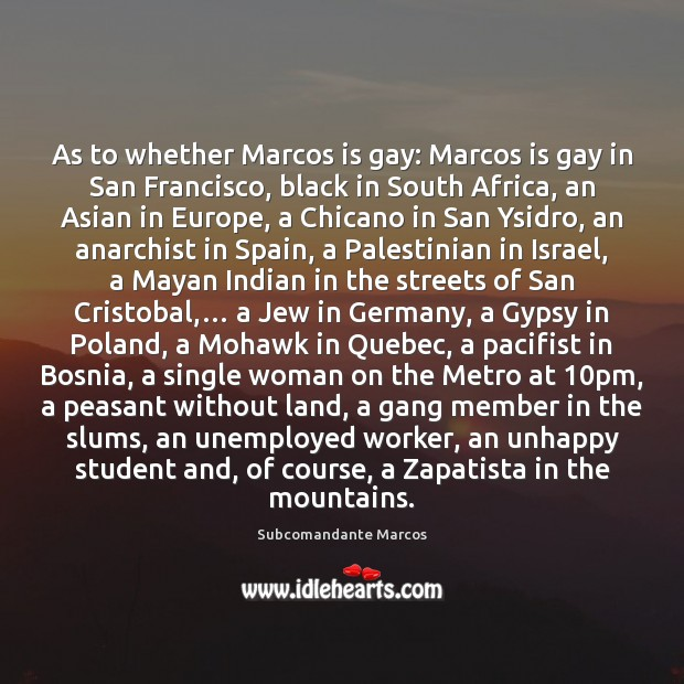 As to whether Marcos is gay: Marcos is gay in San Francisco, Image