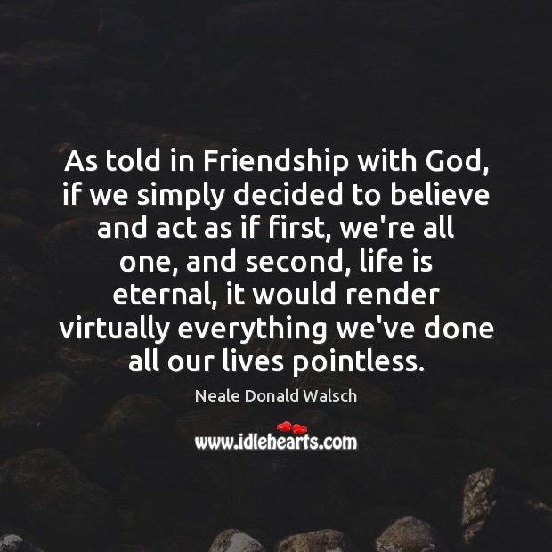 As told in Friendship with God, if we simply decided to believe Image