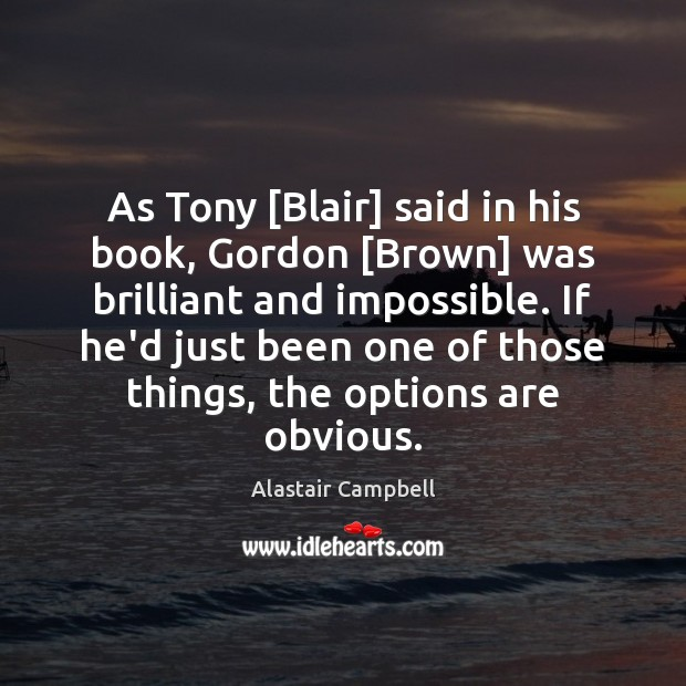 Image, As Tony [Blair] said in his book, Gordon [Brown] was brilliant and