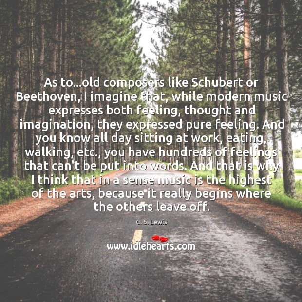 As to…old composers like Schubert or Beethoven, I imagine that, while Image