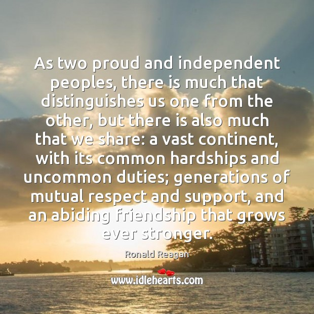 Image, As two proud and independent peoples, there is much that distinguishes us
