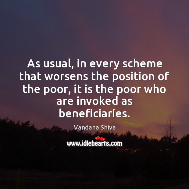 As usual, in every scheme that worsens the position of the poor, Image