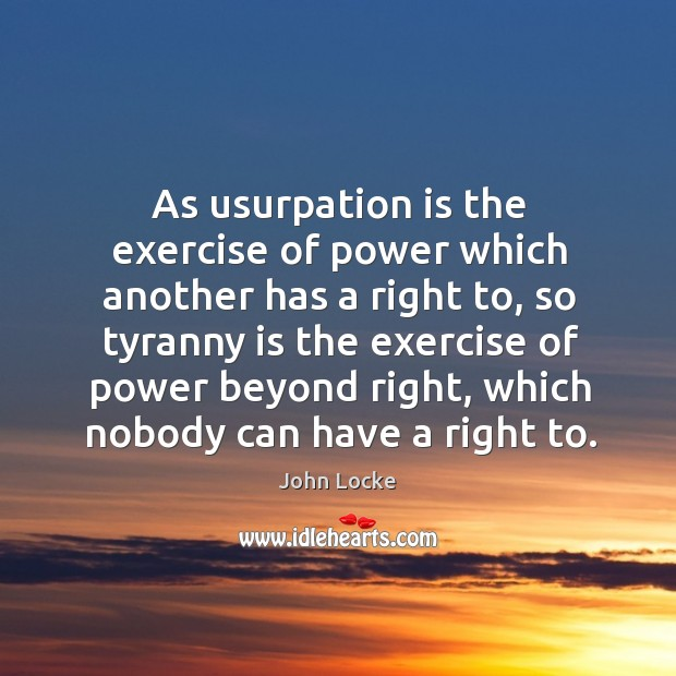 Image, As usurpation is the exercise of power which another has a right