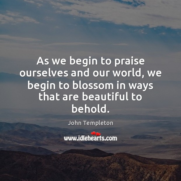 Image, As we begin to praise ourselves and our world, we begin to
