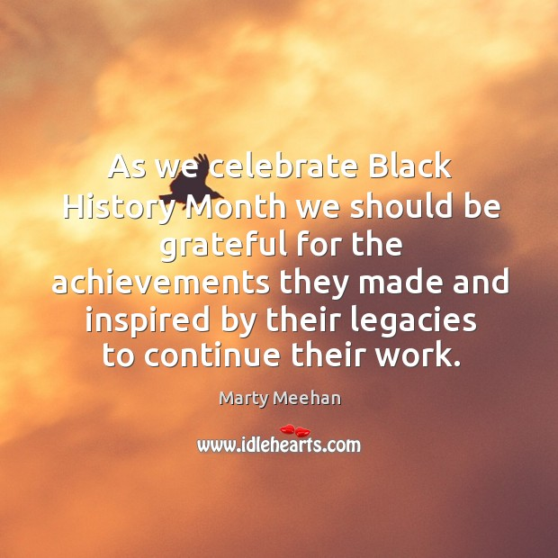 As we celebrate black history month we should be grateful for the achievements they made and Image