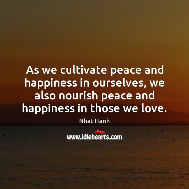Image, As we cultivate peace and happiness in ourselves, we also nourish peace