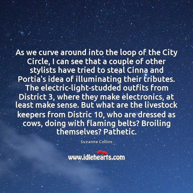 As we curve around into the loop of the City Circle, I Suzanne Collins Picture Quote