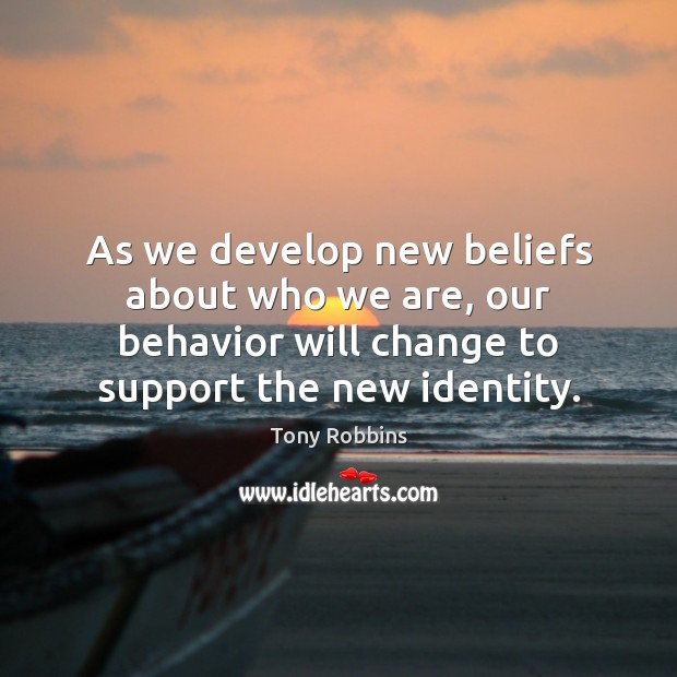 Image, As we develop new beliefs about who we are, our behavior will