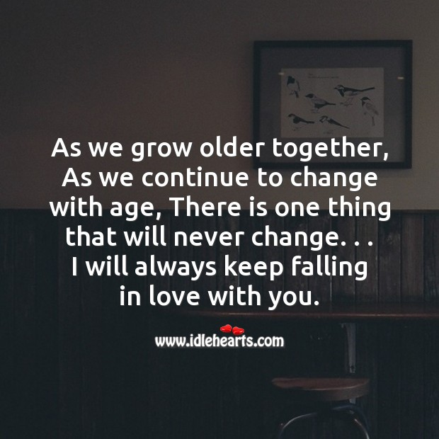 Image, As we grow older together, as we continue to change with age